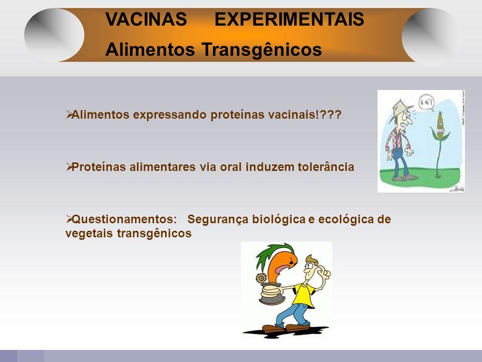 VACINAS EXPERIMENTAIS Alimentos Transgênicos
