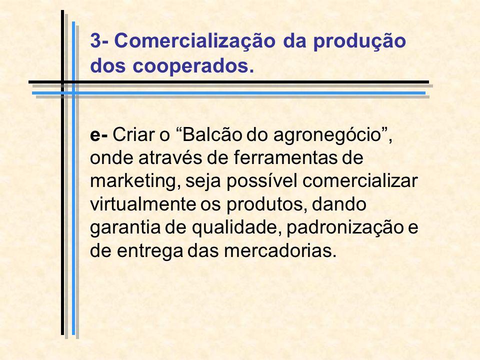 3- Comercialização da produção dos cooperados.