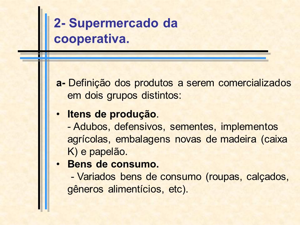 2- Supermercado da cooperativa.