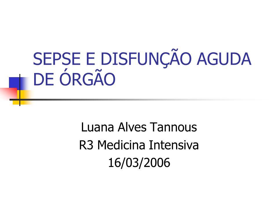 SEPSE E DISFUNÇÃO AGUDA DE ÓRGÃO