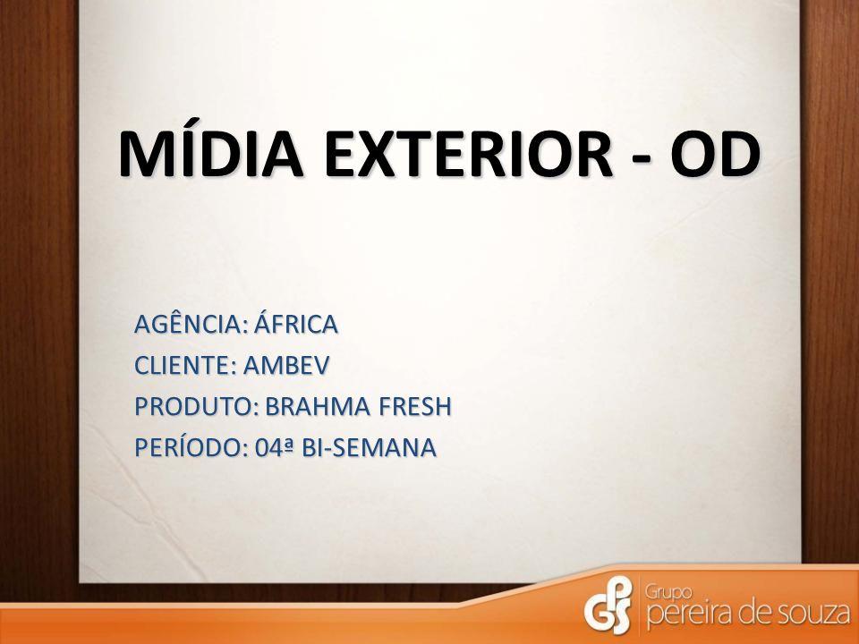 MÍDIA EXTERIOR - OD AGÊNCIA: ÁFRICA CLIENTE: AMBEV