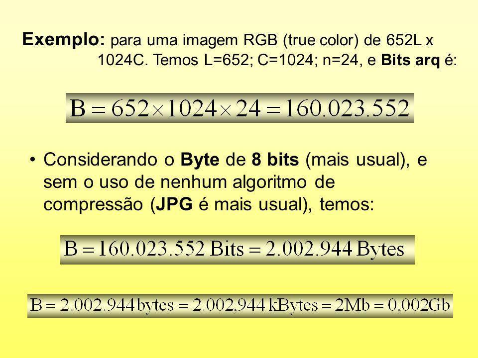 Exemplo: para uma imagem RGB (true color) de 652L x 1024C