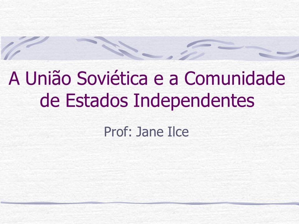 A União Soviética e a Comunidade de Estados Independentes
