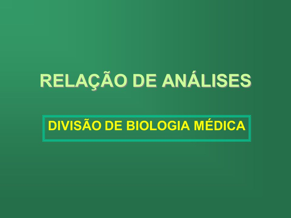 DIVISÃO DE BIOLOGIA MÉDICA