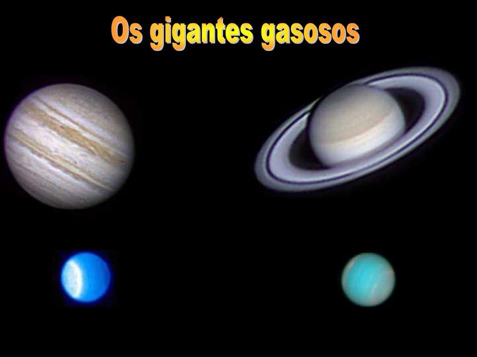 Os gigantes gasosos Os gigantes gasosos