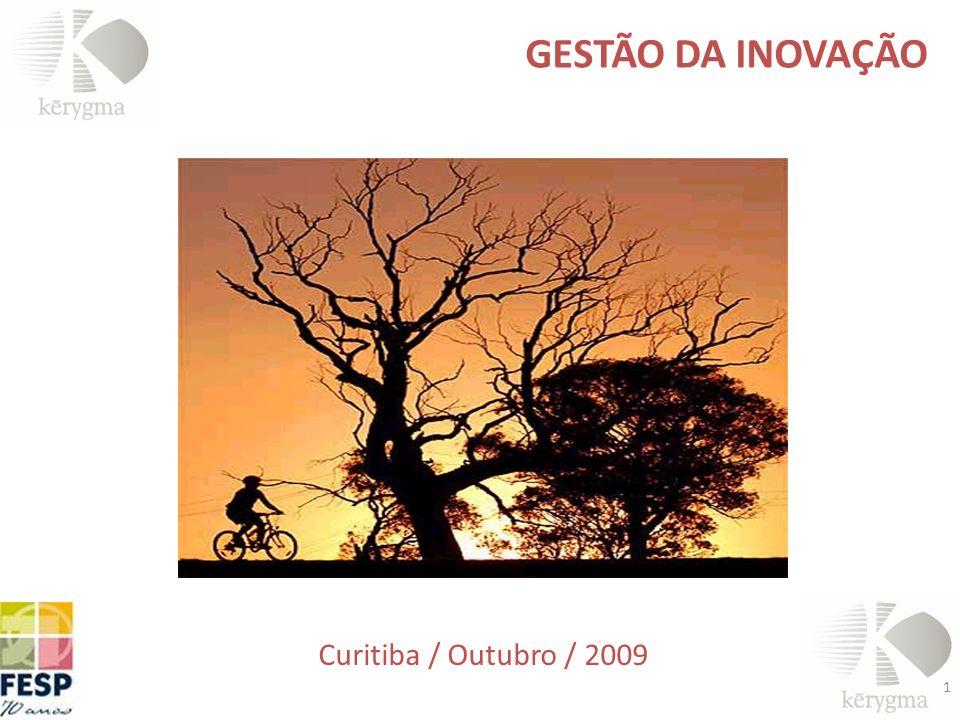 GESTÃO DA INOVAÇÃO Curitiba / Outubro / 2009