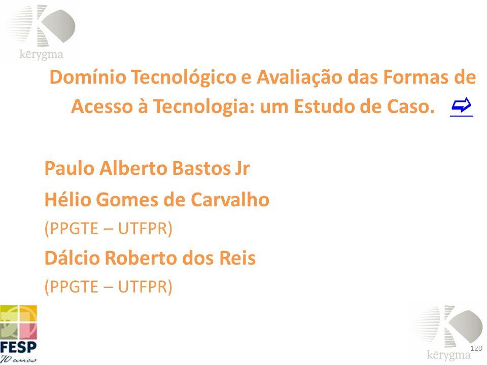 Paulo Alberto Bastos Jr Hélio Gomes de Carvalho