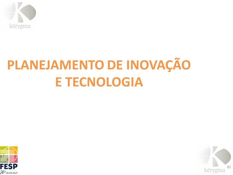 PLANEJAMENTO DE INOVAÇÃO E TECNOLOGIA
