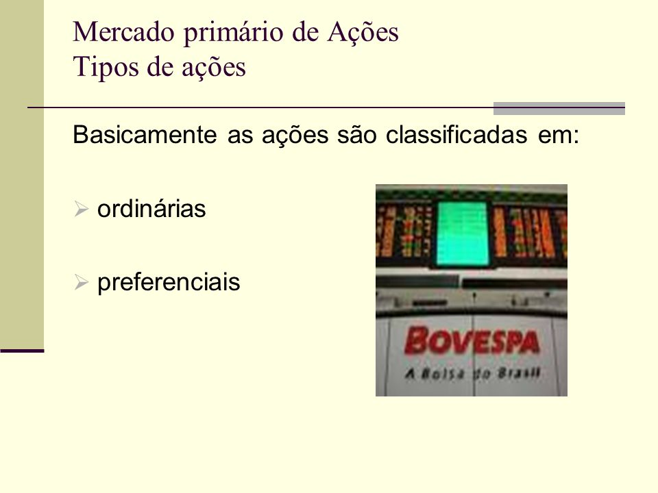 Mercado primário de Ações Tipos de ações