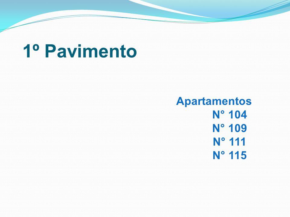 1º Pavimento Apartamentos N° 104 N° 109 N° 111 N° 115