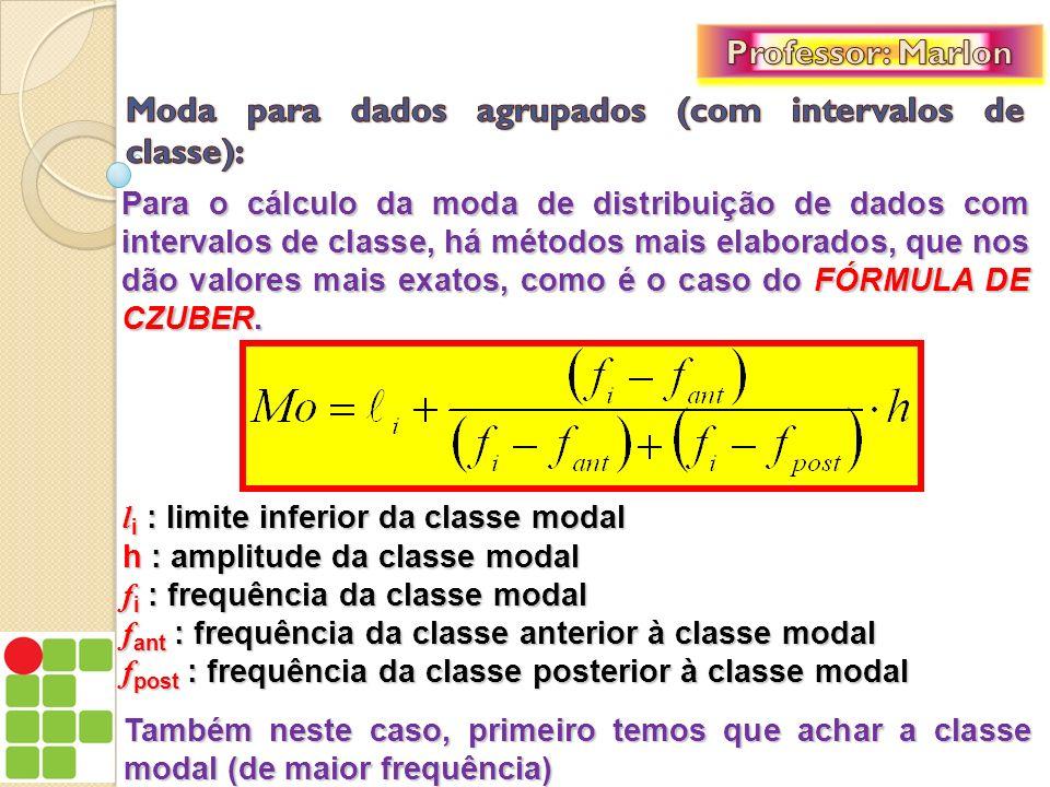Moda para dados agrupados (com intervalos de classe):