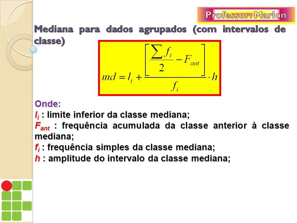 Mediana para dados agrupados (com intervalos de classe)