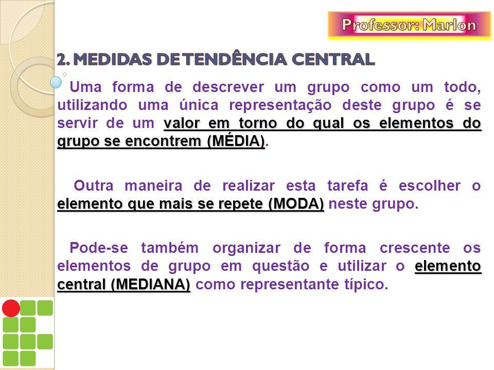 2. MEDIDAS DE TENDÊNCIA CENTRAL