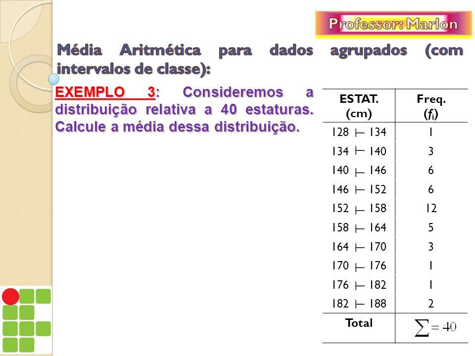 Média Aritmética para dados agrupados (com intervalos de classe):