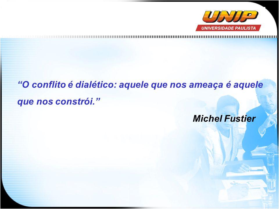 O conflito é dialético: aquele que nos ameaça é aquele que nos constrói.