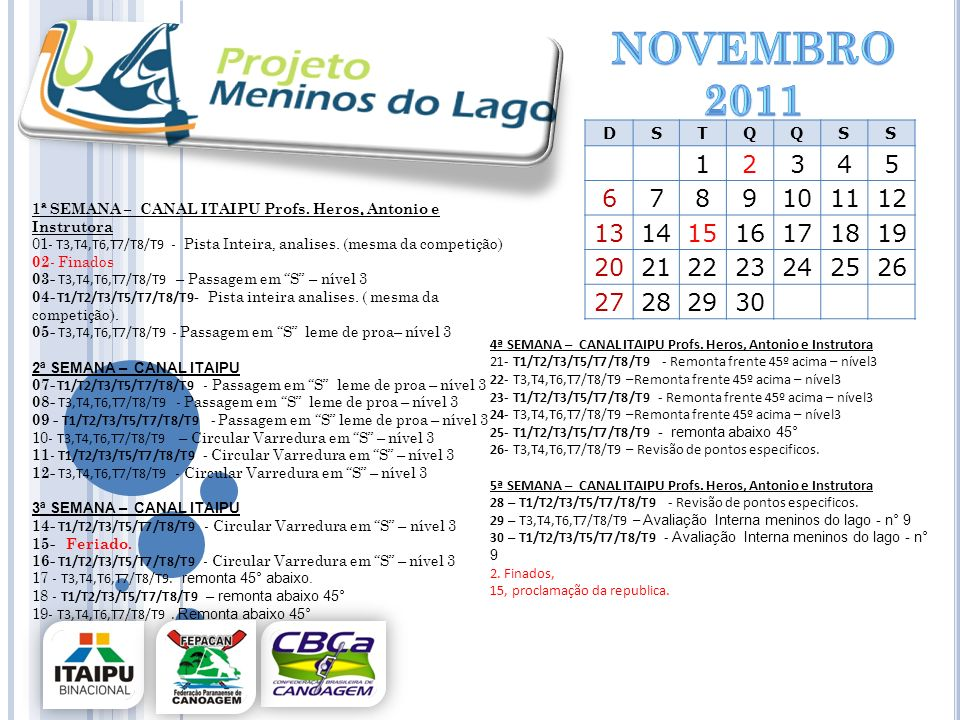 novemBRO 2011 D. S. T. Q. 1. 2. 3. 4. 5. 6. 7. 8. 9. 10. 11. 12. 13. 14. 15. 16.