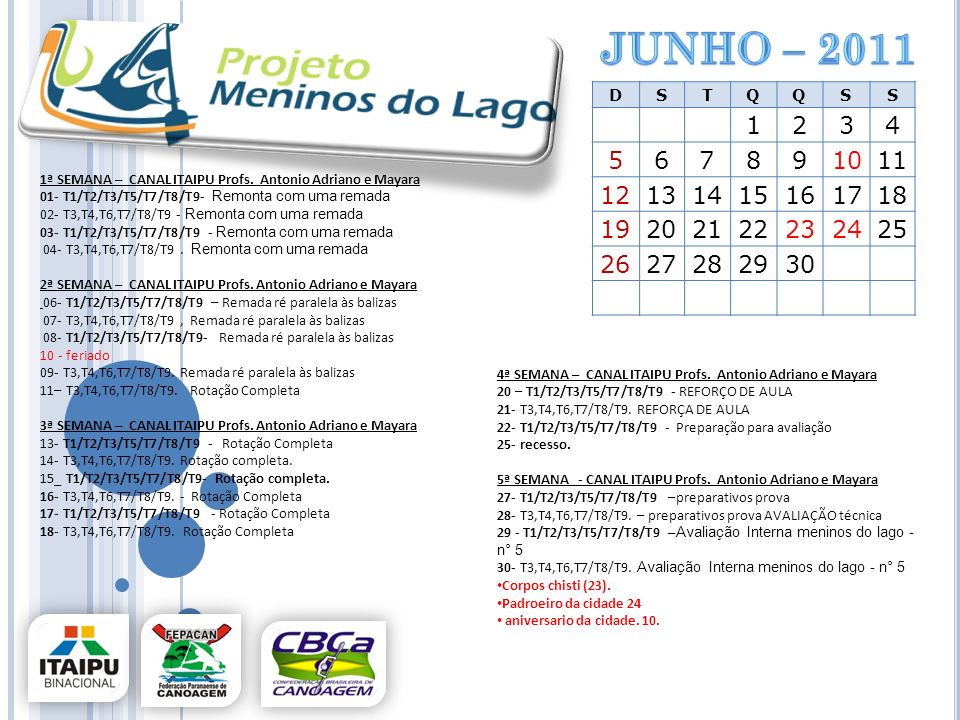 Junho – 2011D. S. T. Q. 1. 2. 3. 4. 5. 6. 7. 8. 9. 10. 11. 12. 13. 14. 15. 16. 17. 18. 19. 20. 21. 22.