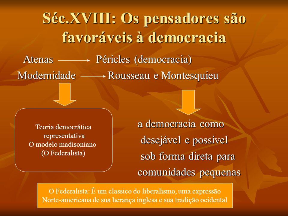 Séc.XVIII: Os pensadores são favoráveis à democracia