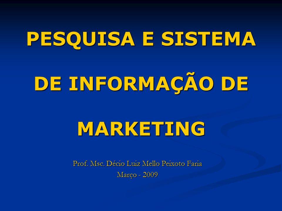 PESQUISA E SISTEMA DE INFORMAÇÃO DE MARKETING
