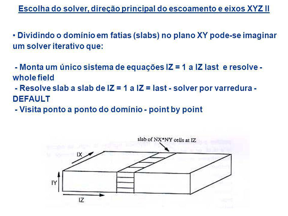 Escolha do solver, direção principal do escoamento e eixos XYZ II