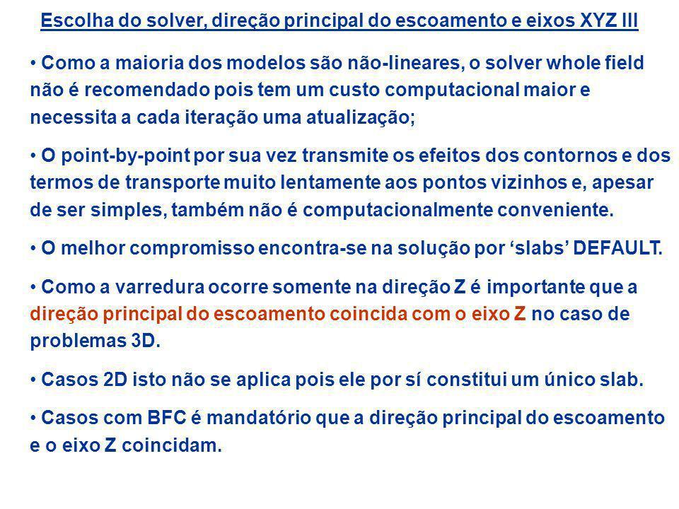 Escolha do solver, direção principal do escoamento e eixos XYZ III