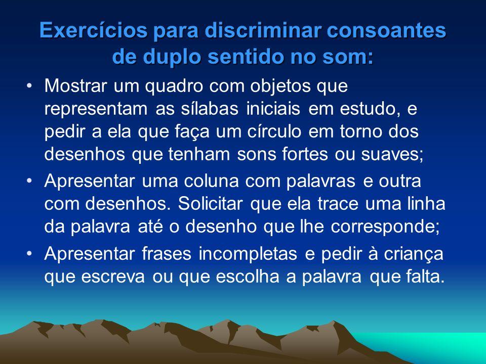 Exercícios para discriminar consoantes de duplo sentido no som: