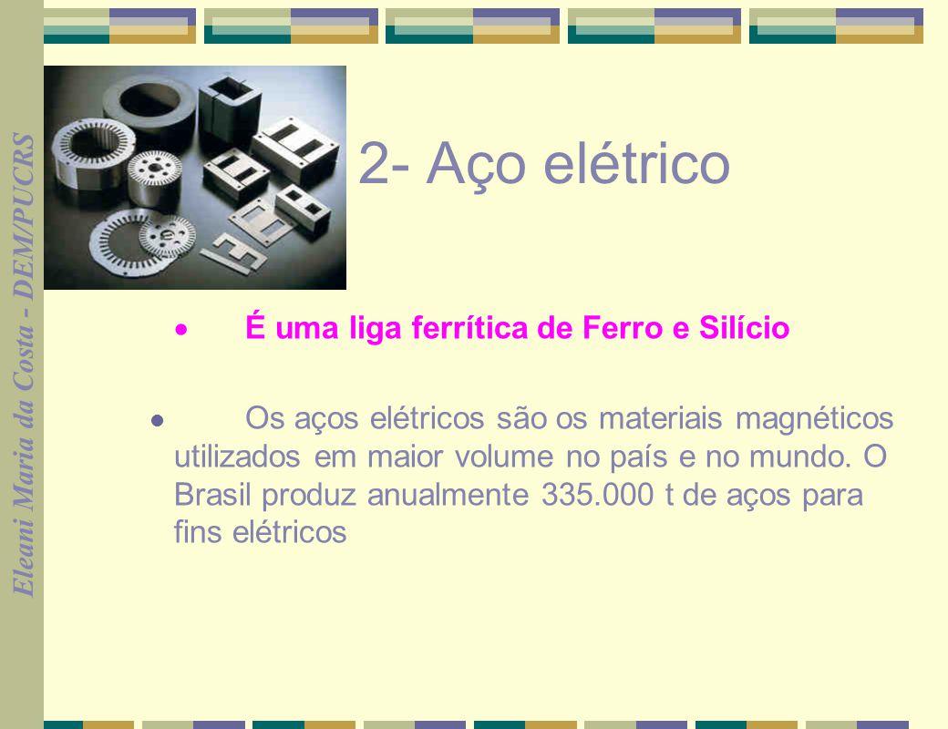 2- Aço elétrico · É uma liga ferrítica de Ferro e Silício