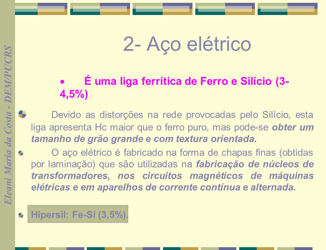 2- Aço elétrico · É uma liga ferrítica de Ferro e Silício (3- 4,5%)