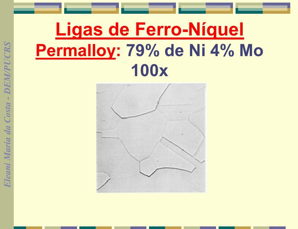 Ligas de Ferro-Níquel Permalloy: 79% de Ni 4% Mo 100x