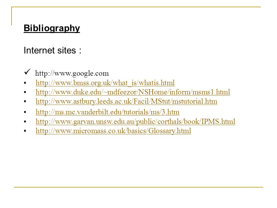 Bibliography Internet sites : http://www.google.com