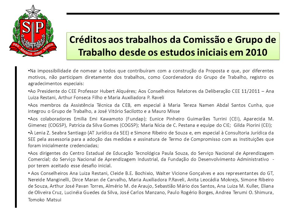 Créditos aos trabalhos da Comissão e Grupo de Trabalho desde os estudos iniciais em 2010