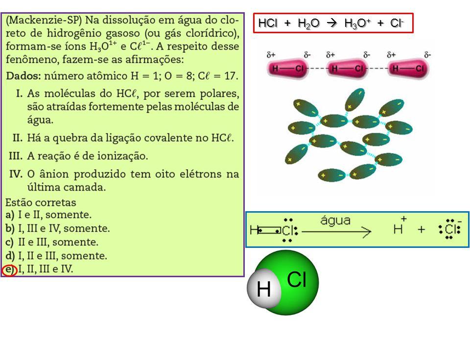 HCl + H2O  H3O+ + Cl-