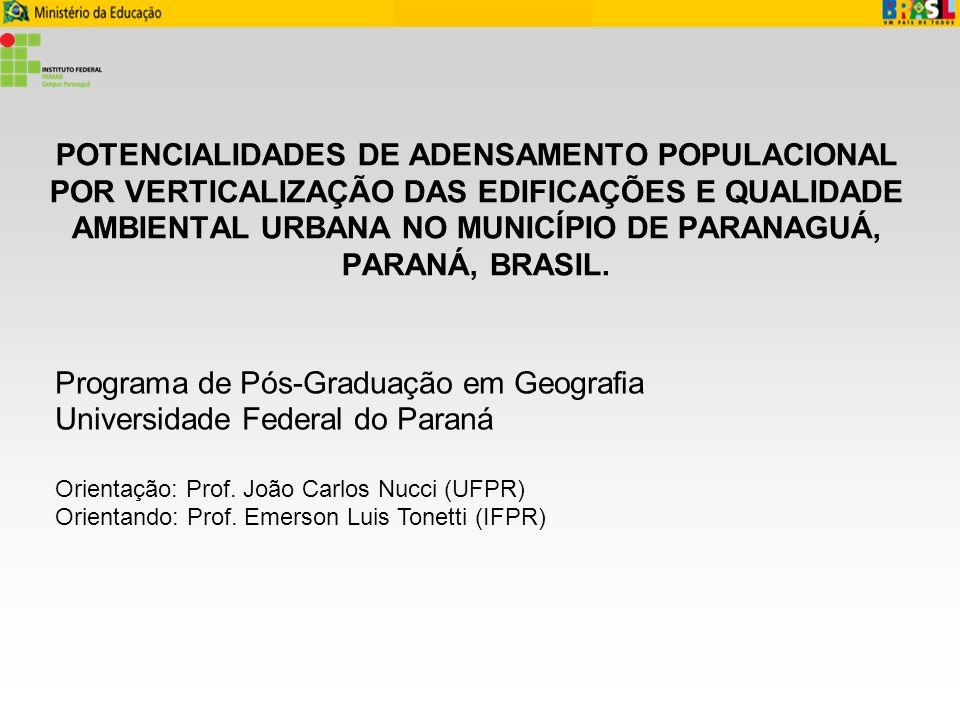 POTENCIALIDADES DE ADENSAMENTO POPULACIONAL POR VERTICALIZAÇÃO DAS EDIFICAÇÕES E QUALIDADE AMBIENTAL URBANA NO MUNICÍPIO DE PARANAGUÁ, PARANÁ, BRASIL.