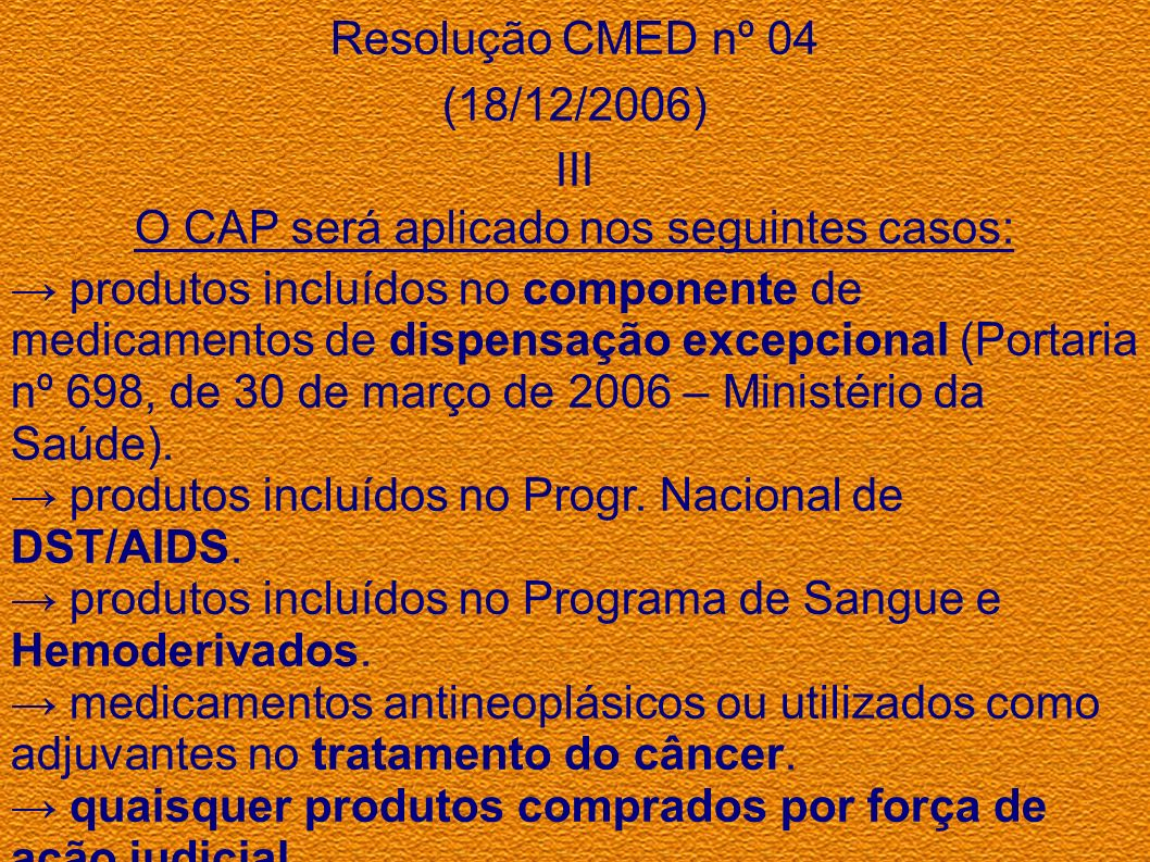 O CAP será aplicado nos seguintes casos: