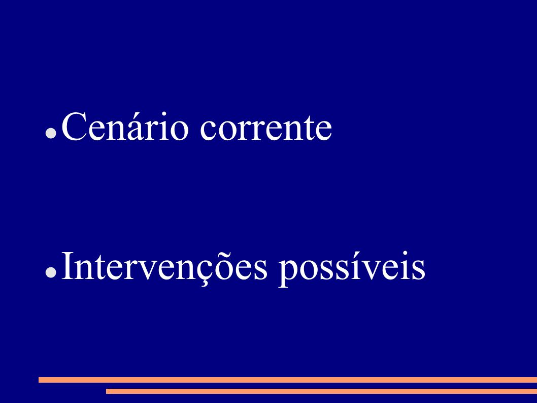 Cenário corrente Intervenções possíveis