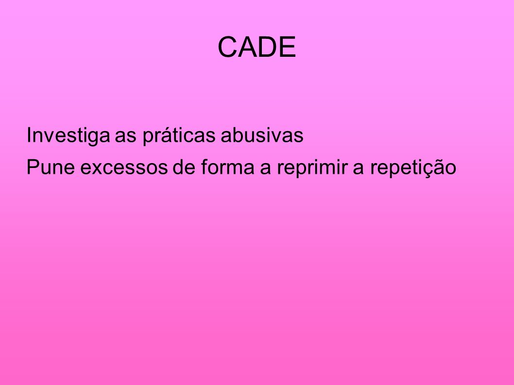 CADE Investiga as práticas abusivas