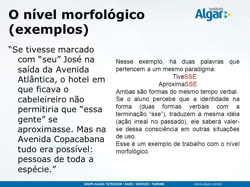 O nível morfológico (exemplos)