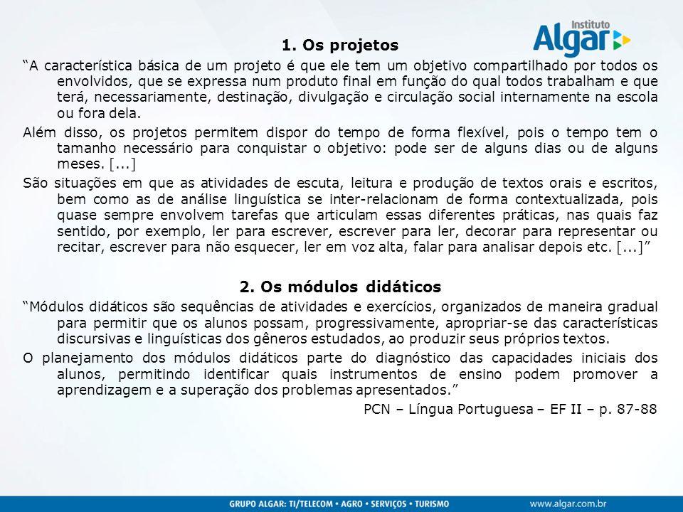 1. Os projetos 2. Os módulos didáticos