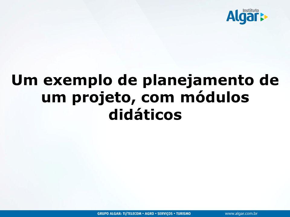 Um exemplo de planejamento de um projeto, com módulos didáticos
