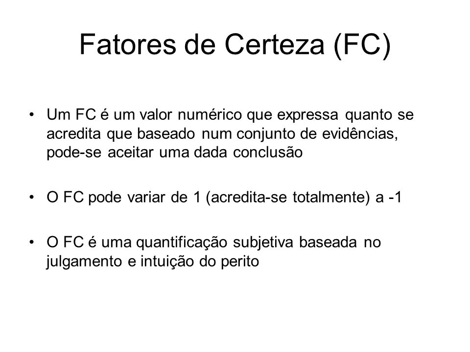 Fatores de Certeza (FC)