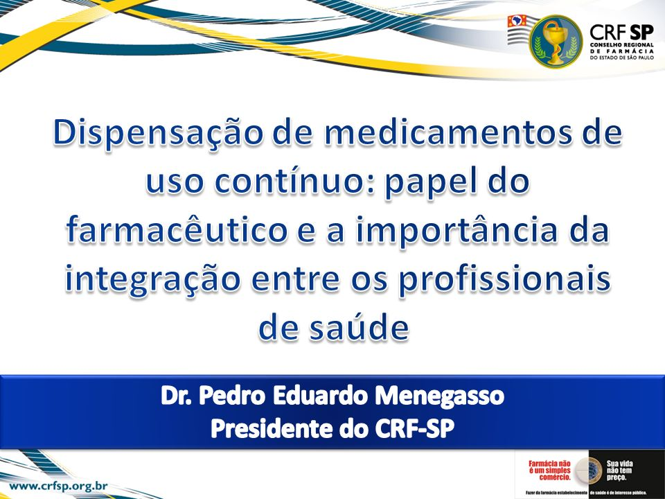 Dr. Pedro Eduardo Menegasso Presidente do CRF-SP