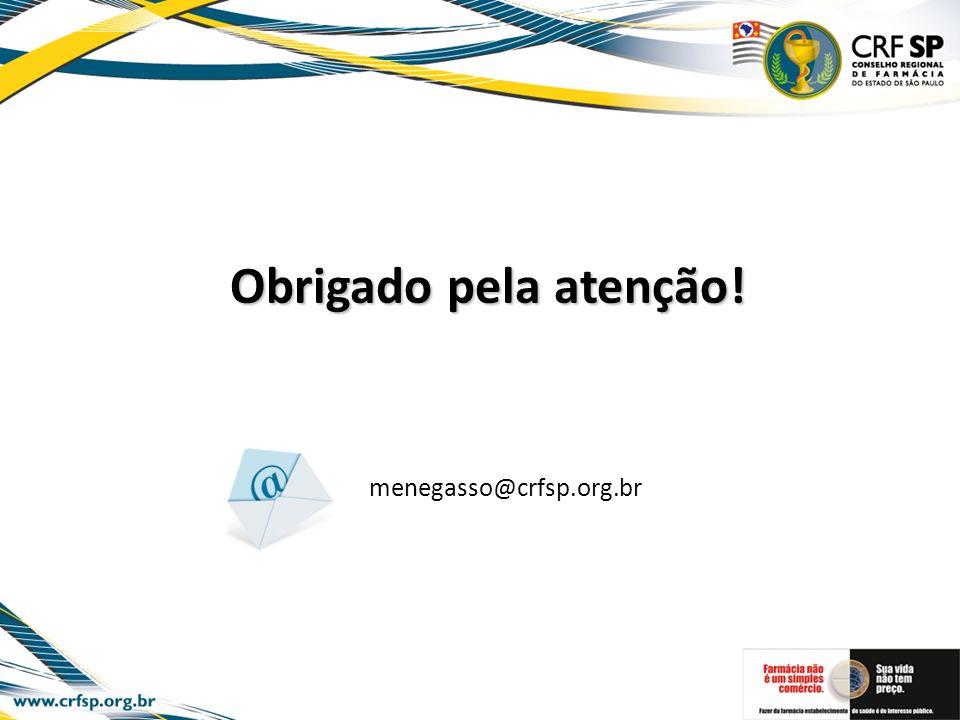 Obrigado pela atenção! menegasso@crfsp.org.br
