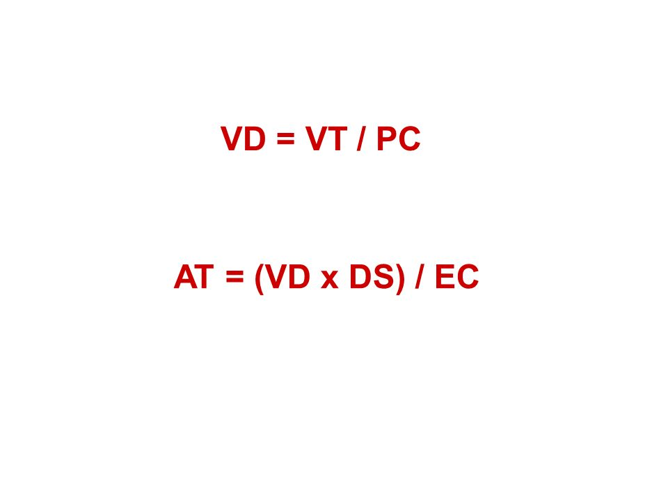 VD = VT / PC AT = (VD x DS) / EC