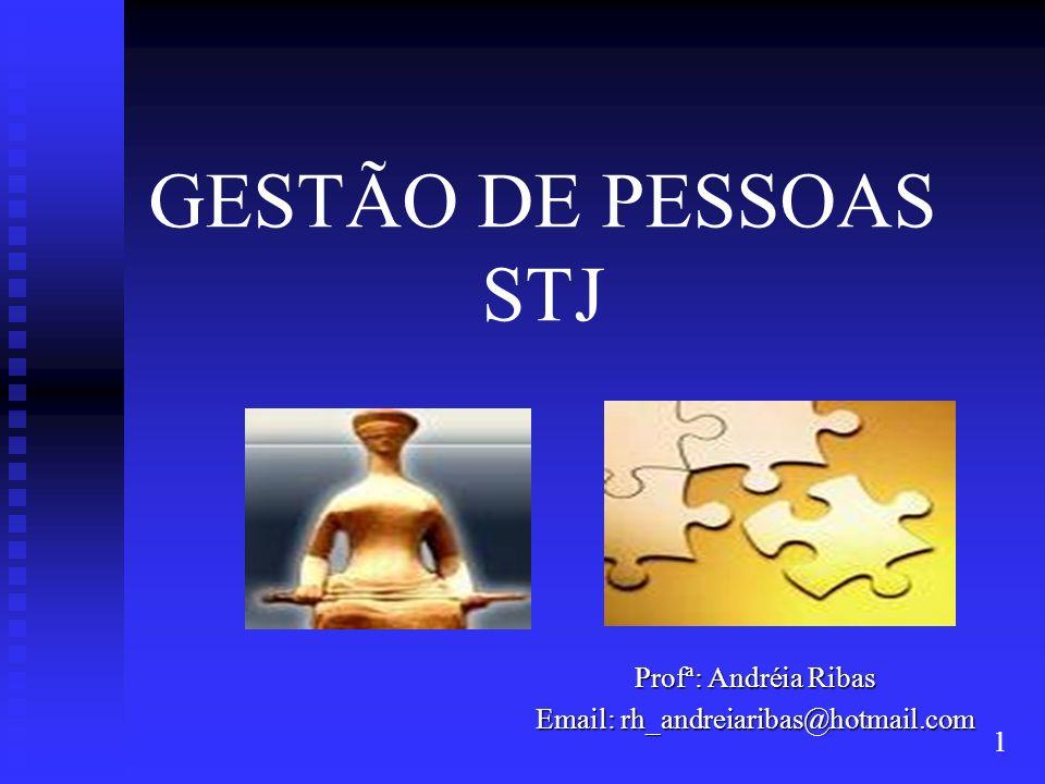 GESTÃO DE PESSOAS STJ Profª: Andréia Ribas
