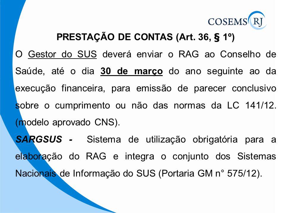 PRESTAÇÃO DE CONTAS (Art. 36, § 1º)