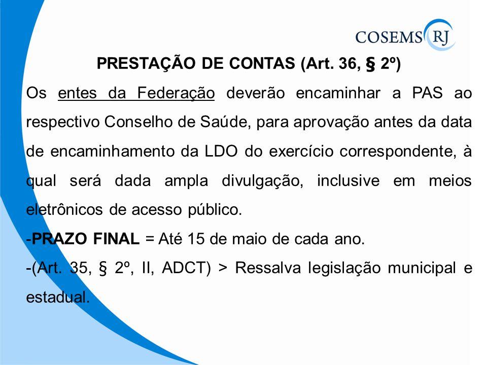 PRESTAÇÃO DE CONTAS (Art. 36, § 2º)