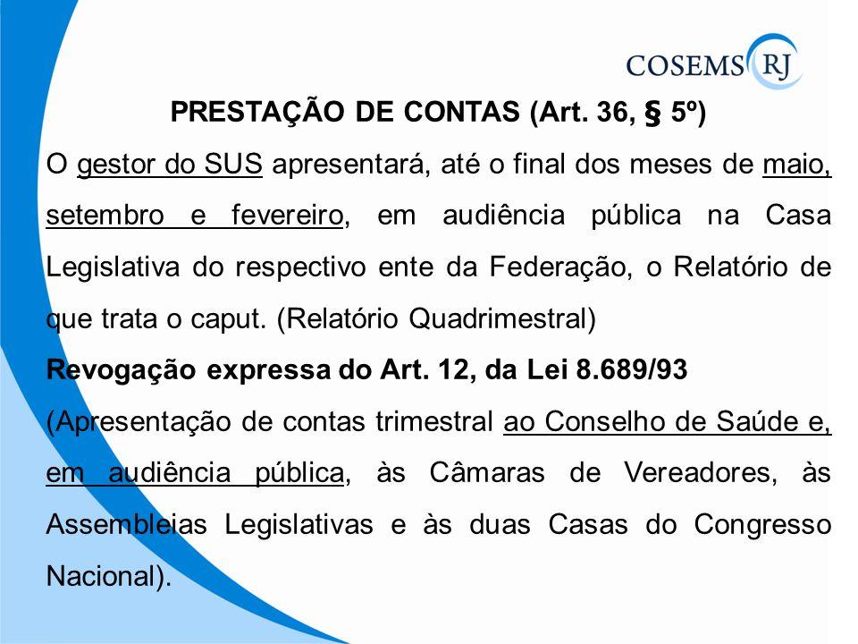 PRESTAÇÃO DE CONTAS (Art. 36, § 5º)
