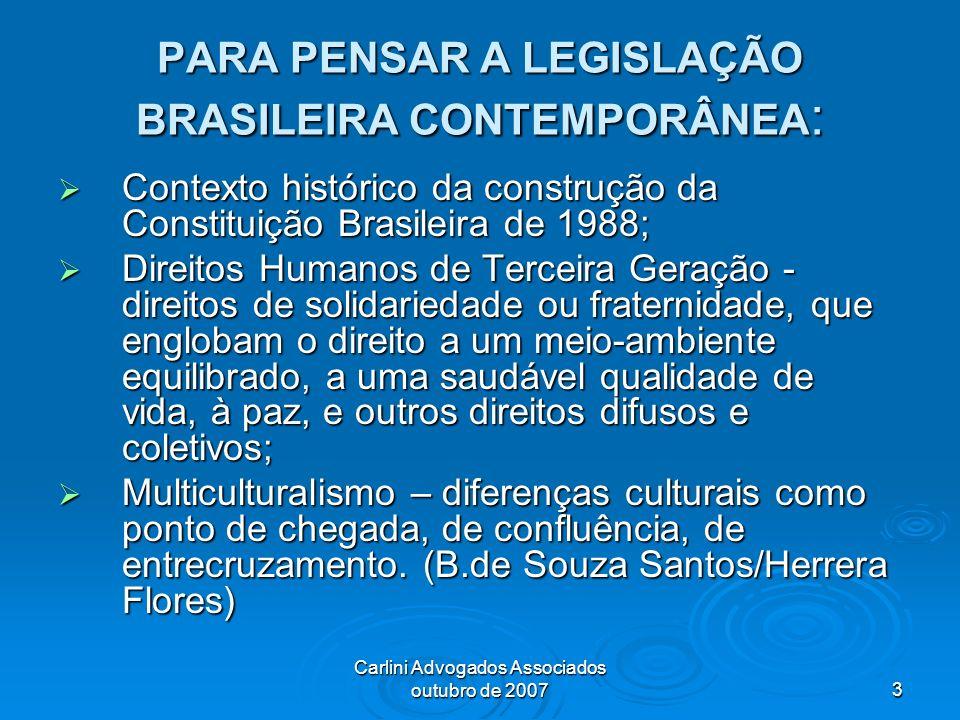PARA PENSAR A LEGISLAÇÃO BRASILEIRA CONTEMPORÂNEA: