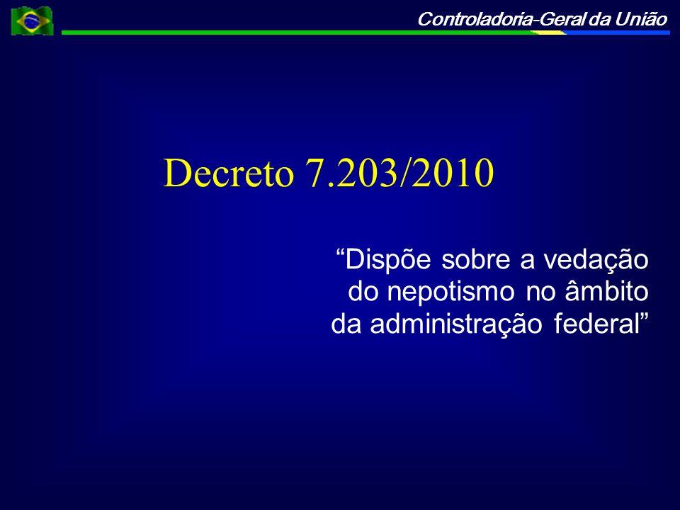 Decreto 7.203/2010 Dispõe sobre a vedação do nepotismo no âmbito