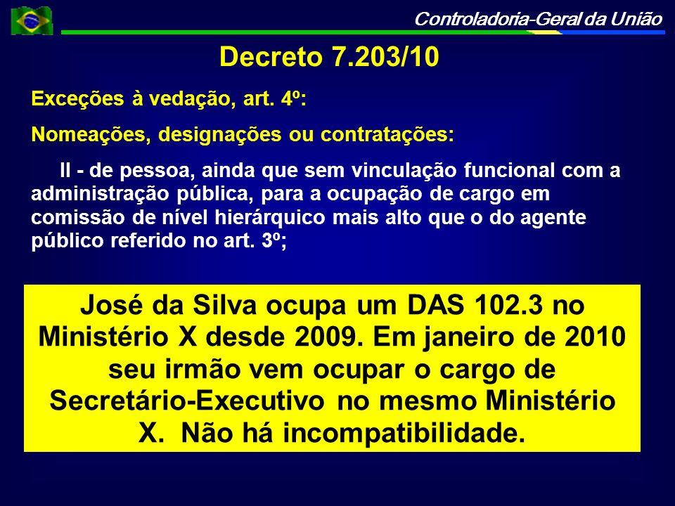 Decreto 7.203/10 Exceções à vedação, art. 4º: Nomeações, designações ou contratações:
